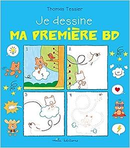 Amazon Fr Je Dessine Ma Premiere Bd Thomas Tessier Livres