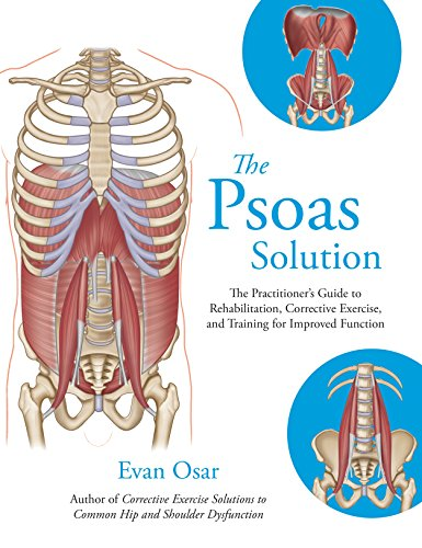 Solutions Corrective - The Psoas Solution: The Practitioner's Guide to Rehabilitation, Corrective Exercise, and Training for Improved Function