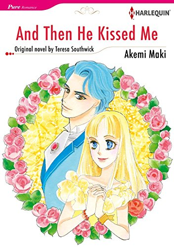 And Then He Kissed Me: From best friends to lovers (Harlequin Comics) (Bundles of Joy)