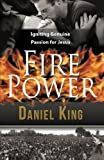 Fire Power: Igniting Genuine Passion for Jesus