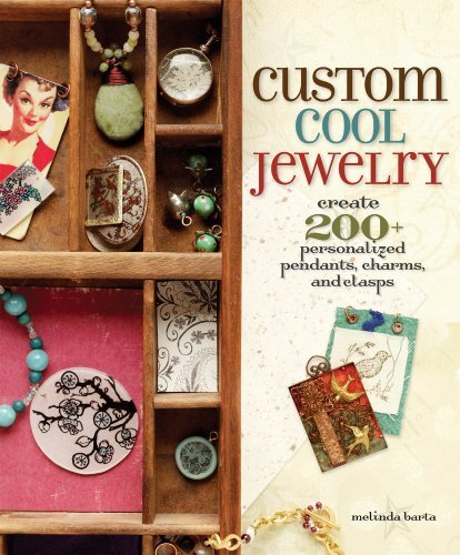 Custom Jewelry Cool (Custom Cool Jewelry: Create 2+ Personalized Pendants, Charms, and Clasps)