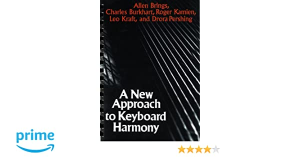 A new approach to keyboard harmony allen brings leo kraft charles a new approach to keyboard harmony allen brings leo kraft charles burkhart roger kamien drora pershing 9780393950014 amazon books fandeluxe Images