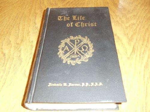 The Life of Christ by Frederic W. Farrar, D.D., F.R.S.