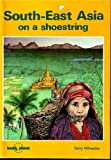 South-East Asia on a Shoestring, Tony Wheeler, 0864420560
