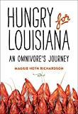 img - for Hungry for Louisiana: An Omnivore's Journey by Maggie Heyn Richardson (2015-03-09) book / textbook / text book