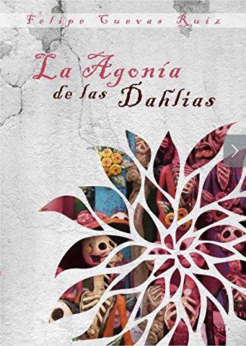 La agonía de las dahlias (Spanish Edition) - Kindle edition ...