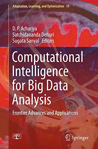 Computational Intelligence for Big Data Analysis: Frontier Advances and Applications (Adaptation, Learning, and Optimization)