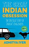 The Great Indian Obsession: The Untold Story of India's Engineers