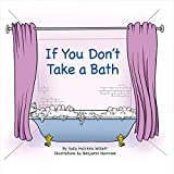 If You Don't Take a Bath