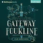 Gateway to Fourline: The Fourline Trilogy, Book 1 | Pam Brondos