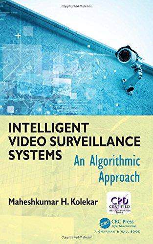 (Intelligent Video Surveillance Systems: An Algorithmic Approach)