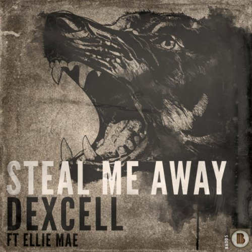 Steal Me Away (Dexcell Chill Out Remix) by Dexcell feat ...