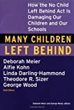 Many Children Left Behind, Deborah Meier, 0807004596