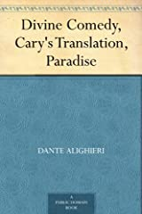 Divine Comedy, Cary's Translation, Paradise Kindle Edition