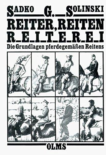Reiter, Reiten, Reiterei: Die Grundlagen pferdegemässen Reitens