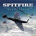 Spitfire: The Pursuit of Excellence | Robert Forsyth, Go Entertain