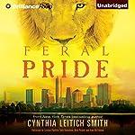 Feral Pride: Feral, Book 3 | Cynthia Leitich Smith