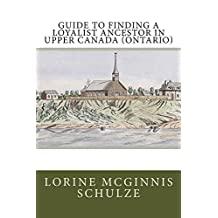 Guide to Finding a Loyalist Ancestor in Upper Canada (Ontario)