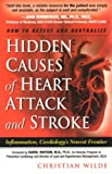 Hidden Causes of Heart Attack and Stroke, Christian Wilde, 0972495908