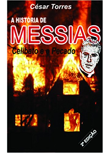 Amazon a histria de messias celibato e o pecado portuguese a histria de messias celibato e o pecado portuguese edition by torres fandeluxe Choice Image