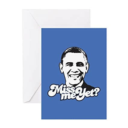 Amazon Cafepress Obama Miss Me Yet Greeting Card Note