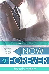 Now and Forever (Now Series Book 3)