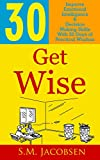 Get Wise: 30 Days of Practical Wisdom to Improve Emotional Intelligence & Become More Decisive