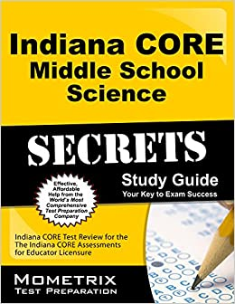 Book Indiana Core Middle School Science Secrets Study Guide: Indiana Core Test Review for the Indiana Core Assessments for Educator Licensure