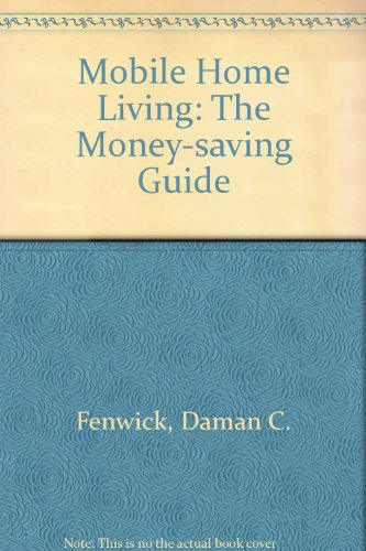 Mobile home living: The money-saving guide (Mobile Home Living)