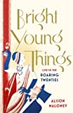 img - for Bright Young Things: Life in the Roaring Twenties book / textbook / text book