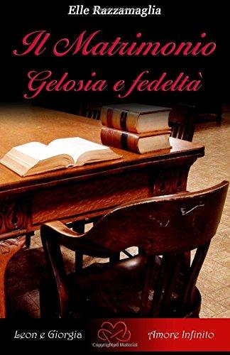 Download Il Matrimonio Gelosia e fedeltà (Italian Edition) pdf