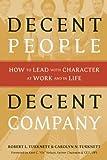 Decent People, Decent Company, Robert L. Turknett and Carolyn N. Turknett, 0891062068