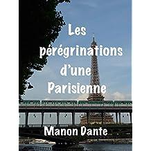 Les pérégrinations d'une Parisienne (French Edition)