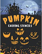 Pumpkin Carving Stencils: Halloween Patterns Designs Pictures for Painting Decorating and Pumpkin Crafts Tracers Templates Funny Unique Kids & Adults Easy & Heavy