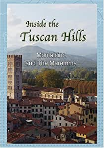 Inside The Tuscan Hills  Montalcino and The Maremma