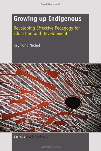 Growing Up Indigenous: Developing Effective Pedagogy for Education and Development