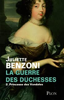 La guerre des duchesses [2] : Princesse des Vandales, Benzoni, Juliette