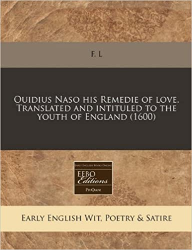 Ouidius Naso his Remedie of love. Translated and intituled to the youth of England (1600)