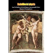 Edition Kindle : La Création Génétique Anunnaki Des Races Humaines.  Traduction des tablettes cunéiformes sumériennes. (French Edition)