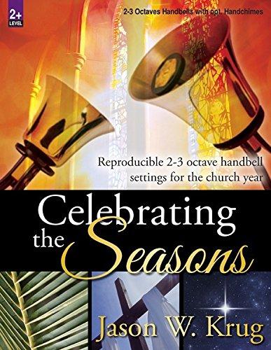 Celebrating the Seasons: Reproducible 2-3 Octave Handbell Settings for the Church Year (Music Octave Christmas Handbell 2)