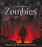 Zombies: Fantasy Art, Fiction & The Movies (Gothic Dreams)