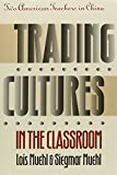 Trading Cultures in the Classroom: Two American Teachers in China (Kolowalu Books (Paperback))