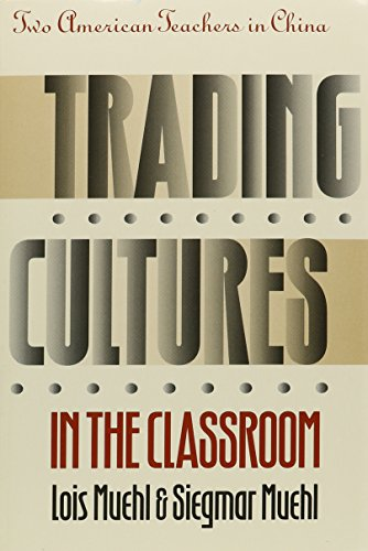 Trading Cultures in the Classroom: Two American Teachers in China (Kolowalu Books (Paperback)) by Brand: Univ of Hawaii Pr