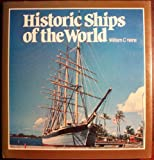 Historic Ships of the World, William C. Heine, 0399119574