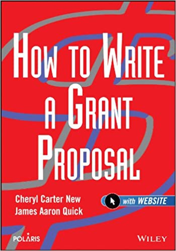 How To Write A Grant Proposal: Cheryl Carter New, James Aaron