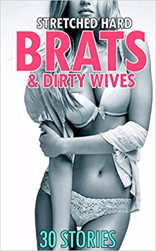 EROTICA:HARD: STRETCHED Brats & Dirty Wives Taboo Box Sets (Stepbrother, MMF, Daddy, Group, All Holes Romance Sex Short Stories): Forbidden Menages (Ripped Wide Open Naughty Bundle 2 Book 1)