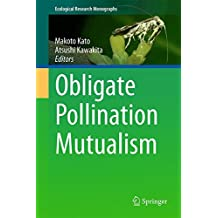 Obligate Pollination Mutualism (Ecological Research Monographs)