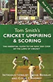 Tom Smith's Cricket Umpiring And Scoring: Laws of Cricket (2000 Code 4th Edition 2010)