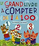 Le grand livre à compter de 1 à 100 - French language version of Best Counting Book Ever (French Edition)