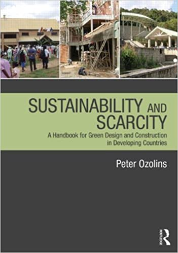 Sustainability & Scarcity: A Handbook for Green Design and Construction in Developing Countries